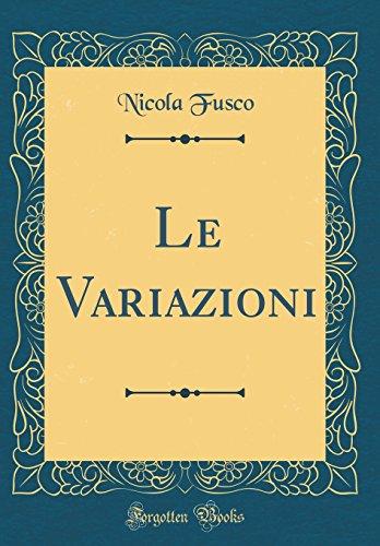 Le Variazioni (Classic Reprint)