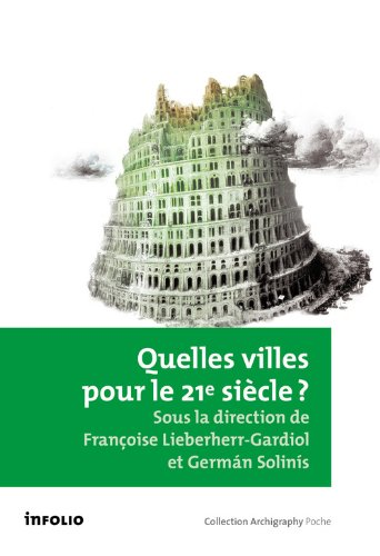 Quelles villes pour le 21e siècle ? par Francoise (dir) Lieberherr-gardiol