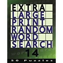 Extra Large Print Random Word Search 14: 50 Easy To See Puzzles: Volume 14