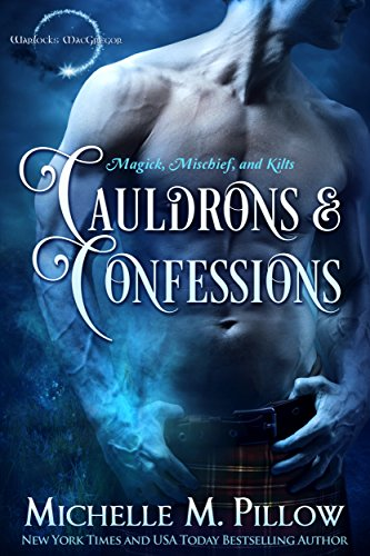 Cauldrons and confessions warlocks macgregor book 4 ebook cauldrons and confessions warlocks macgregor book 4 by pillow michelle m fandeluxe Image collections