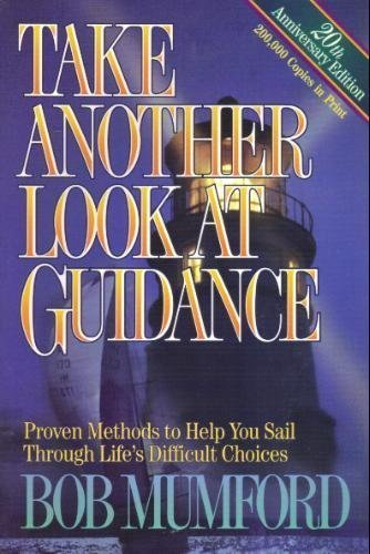 Take Another Look at Guidance: Discerning the Will of God by Bob Mumford (1993-06-07)