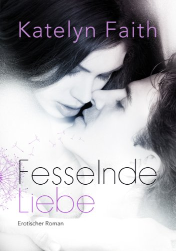 Fesselnde Liebe - Teil 1 eBook: Katelyn Faith: Amazon.de: Kindle-Shop