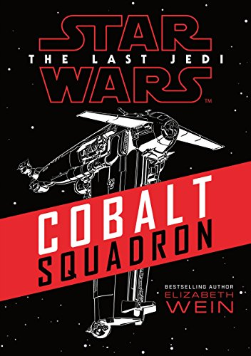 Star Wars: Cobalt Squadron (Star Wars the Last Jedi)