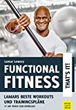 Functional Fitness - That's It!: Lamars beste Workouts und Trainingspläne