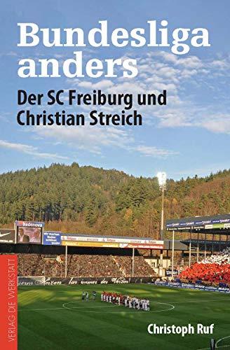 Bundesliga anders: Der SC Freiburg und Christian Streich