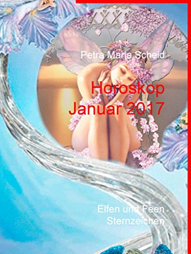 Horoskop Januar 2017: Elfen und Feen Sternzeichen (Jahreshoroskop 2017 Elfen Sternzeichen 1)