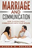 Marriage And Communication: How To Effectively Communicate With Your Spouse