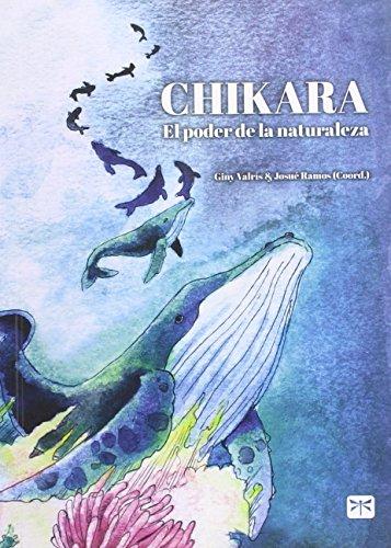 Chikara: El poder de la naturaleza (Títulos propios)