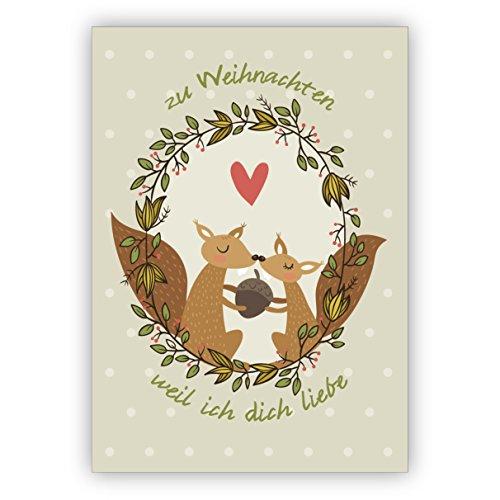 Eichhorn Liebes Weihnachtskarte mit Umschlag, Geschenkkarte zu Weihnachten, Grußkarte zum Weihnachtsfest auf graugrün: zu Weihnachten weil ich dich liebe – auch schön als