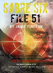 Sabre Six : File 51: Fantastic Debut Novel; Absolute Good Read - Phil Campion.