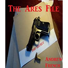 The Ares File: The Michael Prentiss Series Book 2 (The Michael Prentiss Stories)
