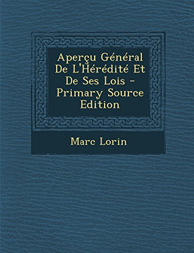 Apercu General de L'Heredite Et de Ses Lois - Primary Source Edition