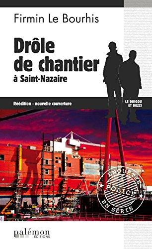 Drôle de chantier à Saint-Nazaire: Enquête dans les eaux bretonnes (Enquêtes en série t. 10)