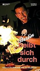 Berlin beißt sich durch: Kulinarische Kuriositäten in der Hauptstadt