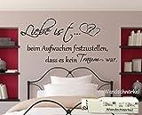 Wandtattoo Schlafzimmer Spruch ++Liebe ist beim Aufwachen festzustellen dass es kein Traum war
