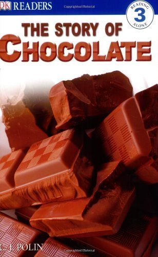 Dk Readers Story Of Chocolate Level 3 by C J Polin (Jan 25 2005)