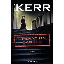 Operation Zagreb (Bernie Gunther ermittelt, Band 10)