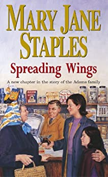 Spreading Wings: A Novel of the Adams Family Saga by [Staples, Mary Jane]