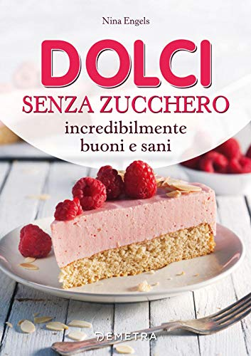 Dolci da forno senza zucchero di Nina Engels