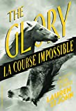The Glory: La course impossible