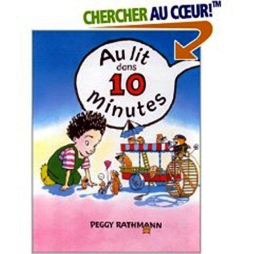 Au Lit Dans Dix Minutes par Peggy Rathmann