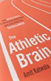 The Athletic Brain: How Neuroscience is Revolutionising Sport and Can Help You Perform Better