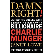 [(Damn Right!: Behind the Scenes with Berkshire Hathaway Billionaire Charlie Munger )] [Author: Janet Lowe] [Nov-2000]
