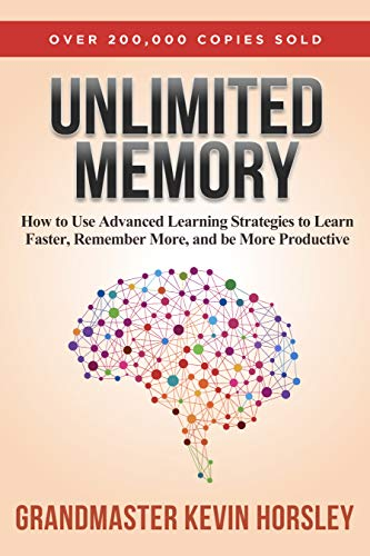 Unlimited Memory: How to Use Advanced Learning Strategies to Learn ...