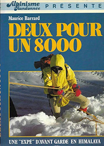 Deux pour un 8000 +huit mille : Première ascension du Hidden Sud, 7069 m, et du Hidden Peak, 8069 m, par la face sud-ouest (Collection Alpinisme et randonnée)