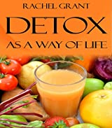 Healthy Diet: Detox as a Way of Life (Healthy Food Cookbook Book 4) (English Edition)