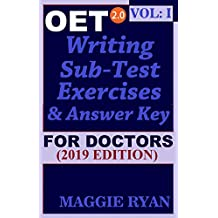 OET Writing (with 10 Sample Letters) for Doctors by Maggie Ryan: Updated OET 2.0, Book: VOL. 1, 2019 Edition (OET 2.0 Writing Books for Doctors by Maggie Ryan) (English Edition)