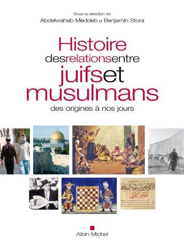 Télécharger en ligne Histoire des relations entre juifs et musulmans des origines à nos jours epub, pdf