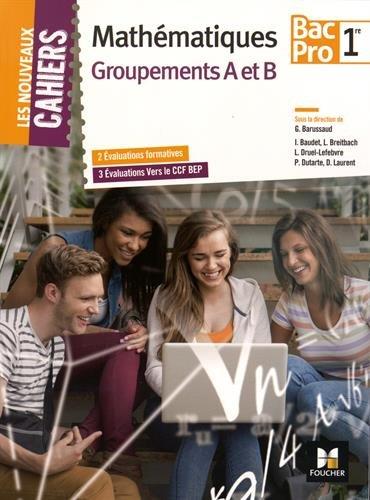 Mathématiques 1re Bac Pro Groupements A et B : 2 Evaluations formatives, 3 Evaluations Vers le CCF BEP par Isabelle Baudet, Laurent Breitbach, Ludivine Druel-Lefebvre, Collectif