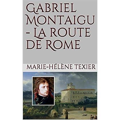 Gabriel Montaigu - La route de Rome