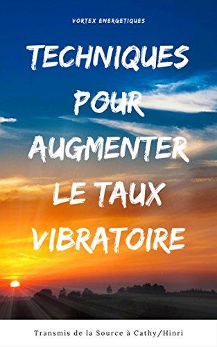 TECHNIQUES POUR AUGMENTER LE TAUX VIBRATOIRE