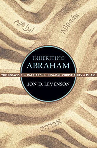 Inheriting Abraham: The Legacy of the Patriarch in Judaism, Christianity, and Islam (Library of Jewish Ideas Book 3) (English Edition)