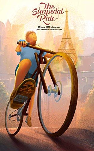 The SunPedal Ride - France: Tour de France en vlo solarie
