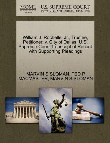 William J. Rochelle, Jr., Trustee, Petitioner, v. City of Dallas. U.S. Supreme Court Transcript of Record with Supporting Pleadings