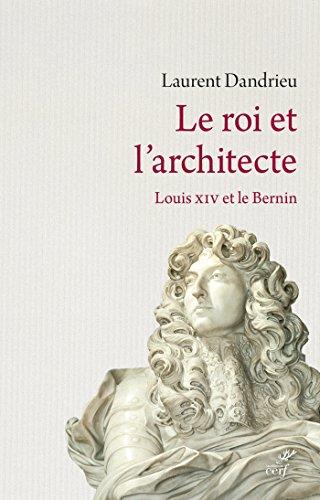 Le roi et l'architecte : Louis XIV et le Bernin