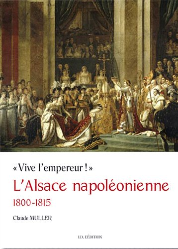 L'Alsace napolonienne 1800-1815