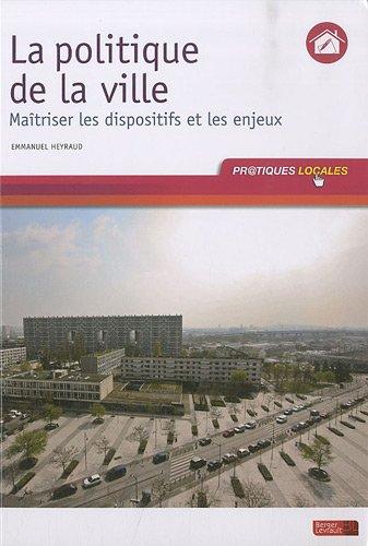 La politique de la ville : Maîtriser les dispositifs et les enjeux