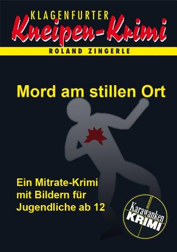 Mord am stillen Ort (Klagenfurter Kneipen-Krimi 21)
