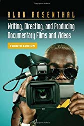Writing, Directing, and Producing Documentary Films and Videos, Fourth Edition by Alan Rosenthal (2007-06-26)