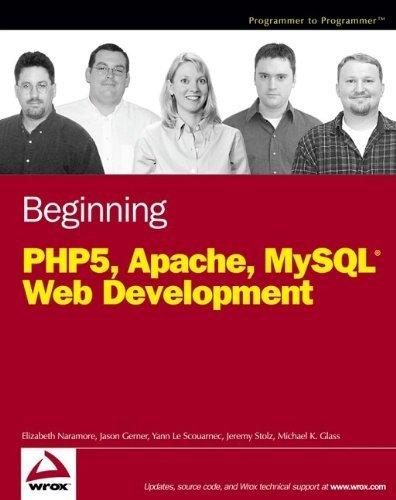 Beginning PHP5, Apache, and MySQL Web Development by Elizabeth Naramore (2005-02-04)
