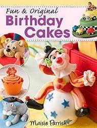 Fun & Original Birthday Cakes by Maisie Parish (2011-03-08)