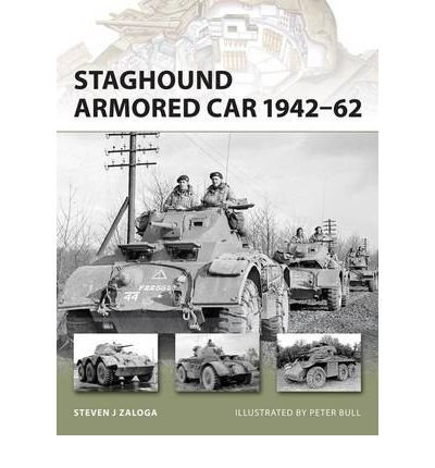 [(Staghound Armored Car 1942-62)] [ By (author) Steven J. Zaloga, Illustrated by Peter Bull ] [August, 2009]