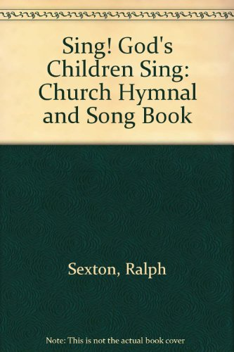 Sing God S Children Sing Church Hymnal And Song Book