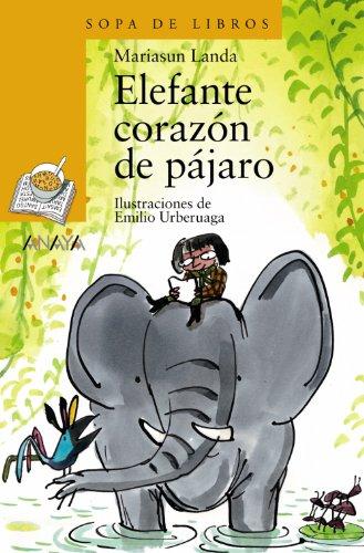 Elefante corazón de pájaro (Literatura Infantil (6-11 Años) - Sopa De Libros) por Mariasun Landa