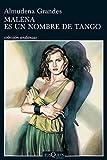 Malena es un nombre de tango (Volumen independiente nº 1)
