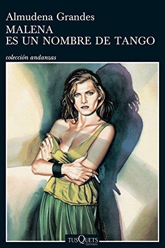 Malena es un nombre de tango (Volumen independiente) por Almudena Grandes